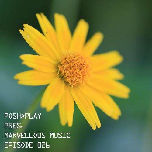 Posh>Play - Marvellous Music 026