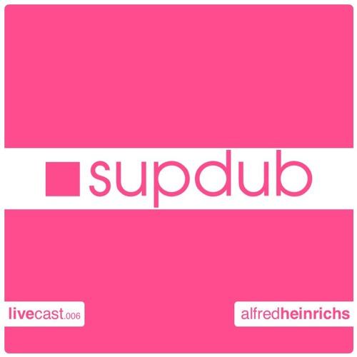 Supdub Livecast 006 - Alfred Heinrichs