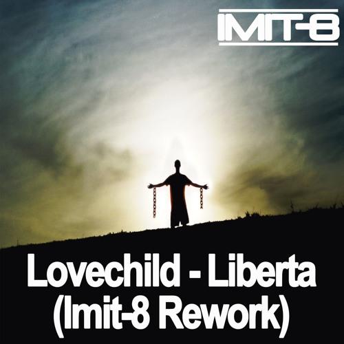 Lovechild - Liberta (Imit - 8 Rework)