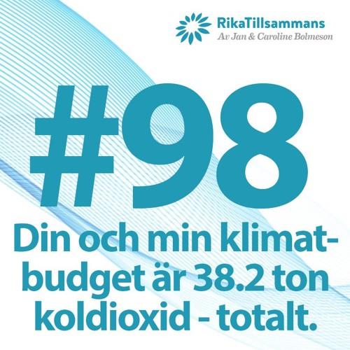 #98 - Din och min klimatbudget är ca 38 ton koldioxid. Totalt, fram till 2050.