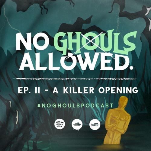 No Ghouls Allowed Ep. II - A Killer Opening Pt. 2