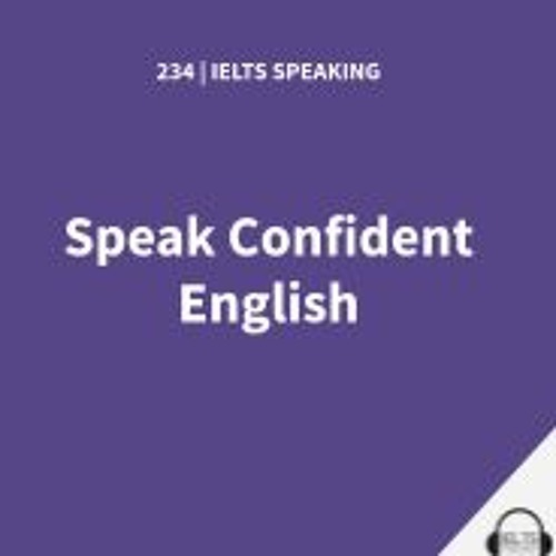 IELTS SPEAKING: Speak Confident English