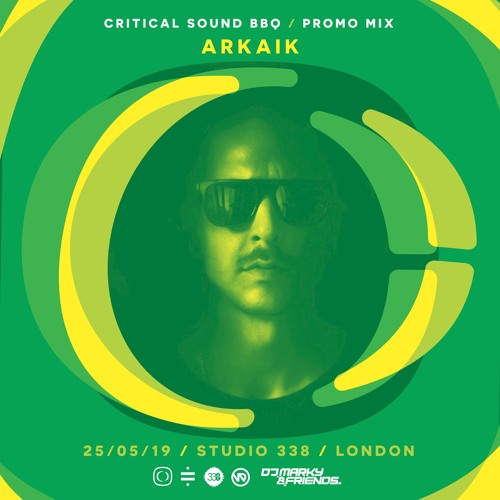 Critical Sound Summer Sonics BBQ London | 25th May | Promo Mix | Arkaik