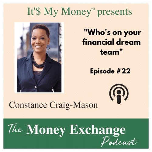 Who's On Your Financial Dream Team  - Eps 22