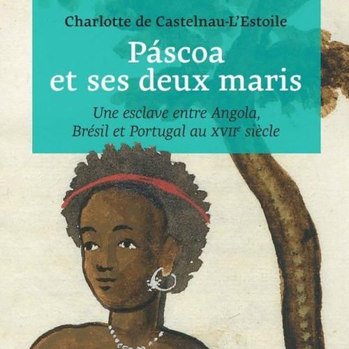 Éclats d'histoire (Aligre FM)-Une esclave dans l'Empire portugais, avec C. de Castelnau, 27.04.19
