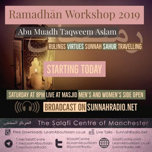 Ramadhan Workshop 2019 – Lesson 04 The Intention and the traveller (27/04/2019)