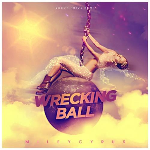 MC - Wrecking Ball '2K19 (Edson Pride Remix)