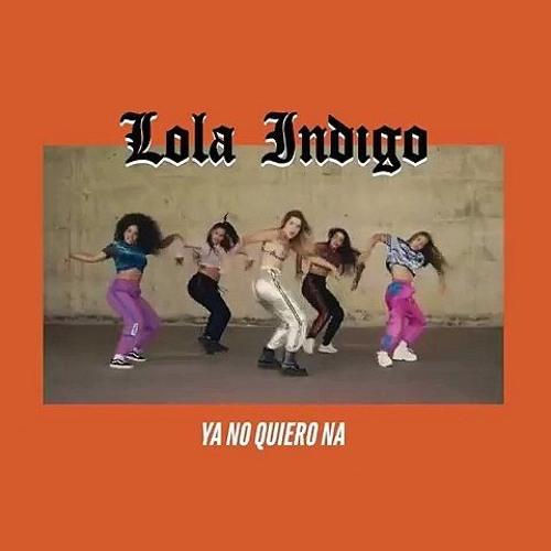Lola Indigo Ya No Quiero Ná Remix Irvin Solorzano Rikardo Salazar By Rikardo Salazar
