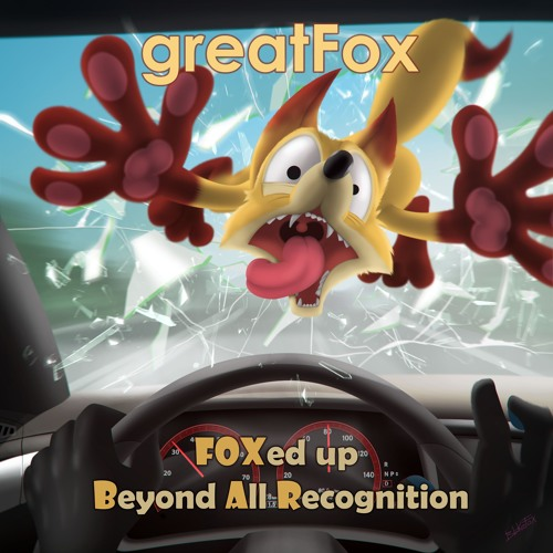 F.O.X.B.A.R. - Foxed Up Beyond All Recognition