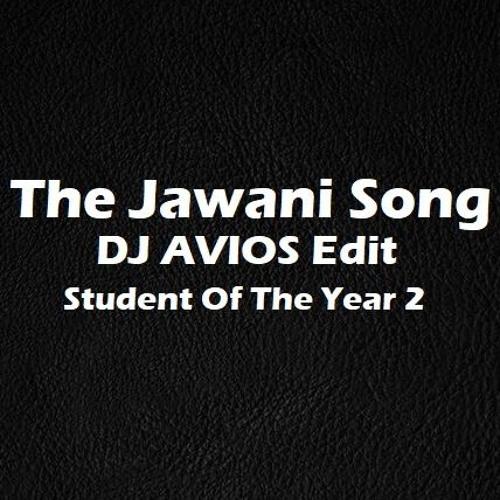 The Jawani Song | SOTY 2 | DJ AVIOS Edit