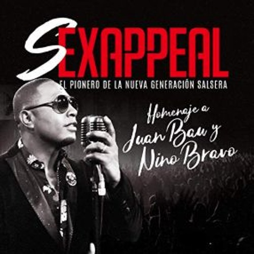 Sexappeal - Homenaje A Juan Bau Y Nino Bravo