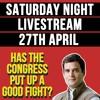 Saturday Night Livestream! - Did the congress put up a good fight?