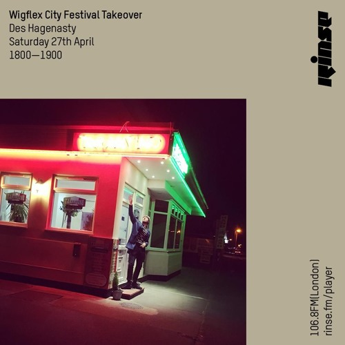 Wigflex Takeover: Des Hagenasty - 27th April 2019