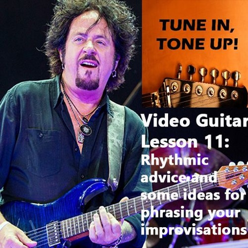 Video Guitar Lesson 11: Rhythmic advice and some ideas for phrasing your improvisations