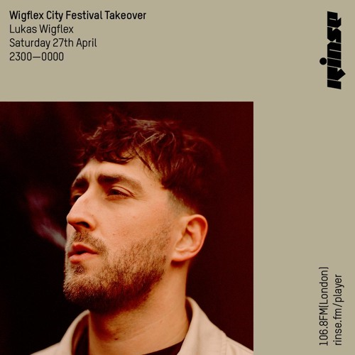 Wigflex Takeover: Lukas Wigflex - 27th April 2019