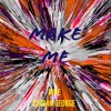 MNE & Ciaran George - Make Me