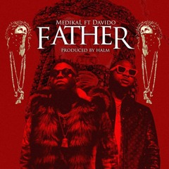 Medikal ft. Davido - Father