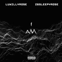 I AM ft. Z6SleepyRose