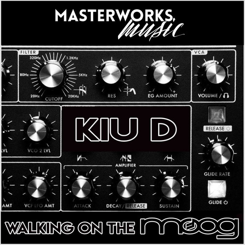 KIU D - 3. Walking On The Moog