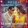 Slow Motion - Bharat