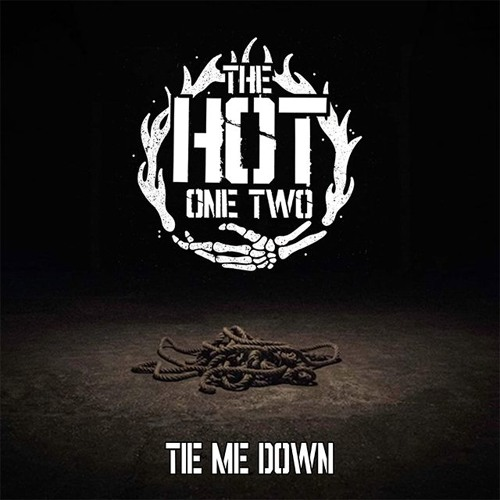 The Hot One Two - Tie Me Down