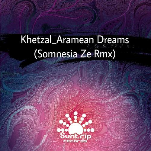 Khetzal_Aramean Dreams (Somnesia Ze Rmx)