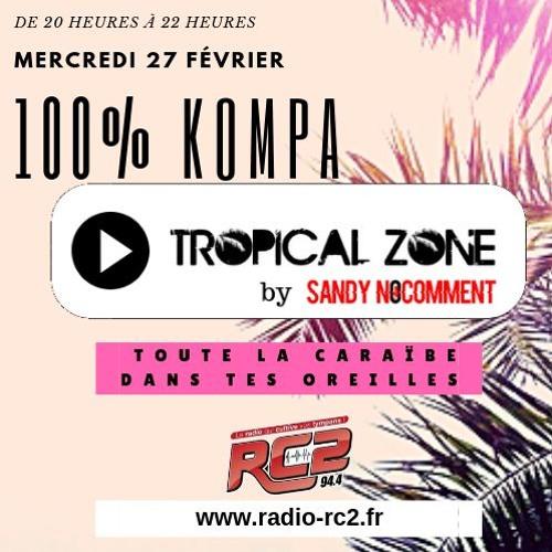 TROPICAL ZONE 100% KOMPA 27 février 2019
