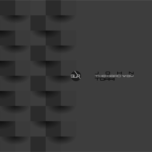 John Torri - The Hard Way - SLR019
