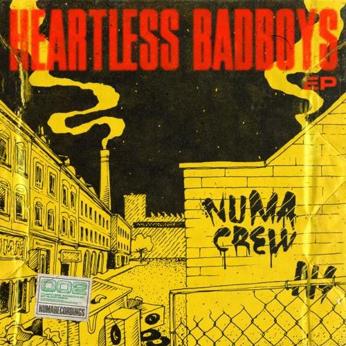Numa Crew - Heartless Badboys EP [NUMAREC002 OUT NOW!]