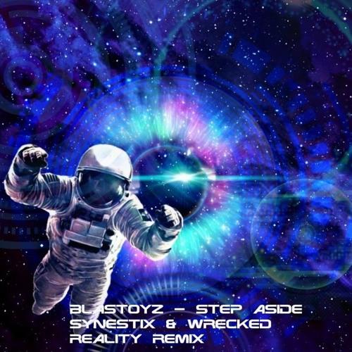 Blastoyz - Step Aside (Synestix & Wrecked Reality Remix)
