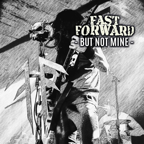 Fast Forward - But Not Mine