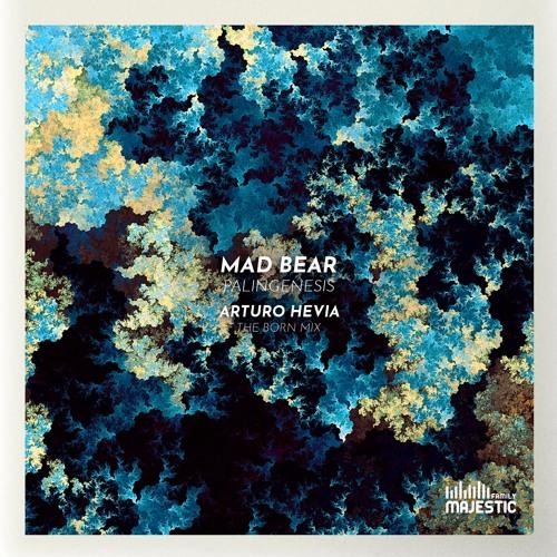 Mad Bear - Palingenesis (Arturo Hevia 'The Born' Mix)
