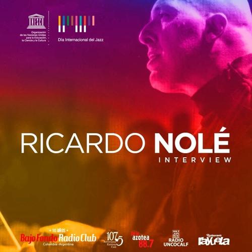 RICARDO NOLÉ en BAJO FONDO RADIO CLUB (interview) Parte 2 #JazzDay #Intljazzday