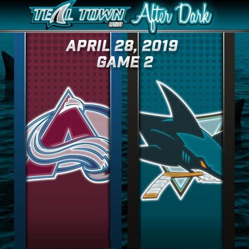 Teal Town USA After Dark (Postgame) - San Jose Sharks vs Colorado Avalanche GAME 2 - 4-28-2019