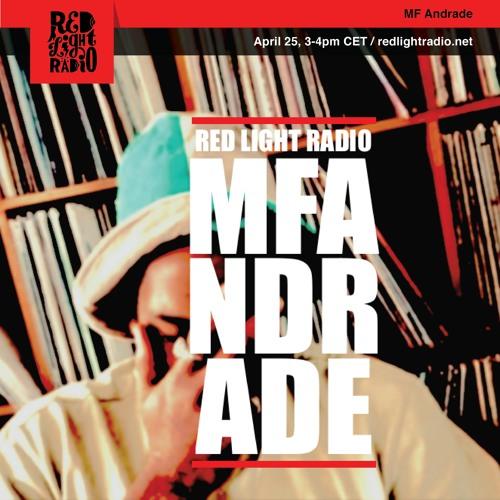 MF Andrade at Red Light Radio 25.04.'19 (vinyl only)