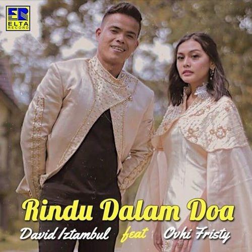 03 David Iztambul Feat Ovhi Firsty Rindu Kasiah Nan Jauah By Iswandi Syafei