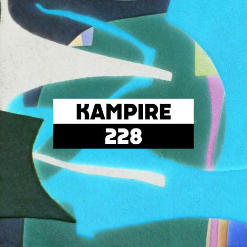 Dekmantel Podcast 228 - Kampire