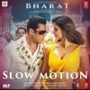 Bharat: Slow Motion Song, Salman Khan, Disha Patani, Vishal-Shekhar Feat. Nakash A , Shreya G