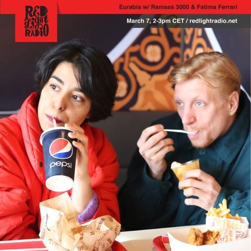 Red Light Radio - Eurabia w/ Ramses3000 & Fatima Ferrari