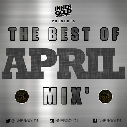 April 2019 Reggae Mix - Mixed by Inner Gold Sound