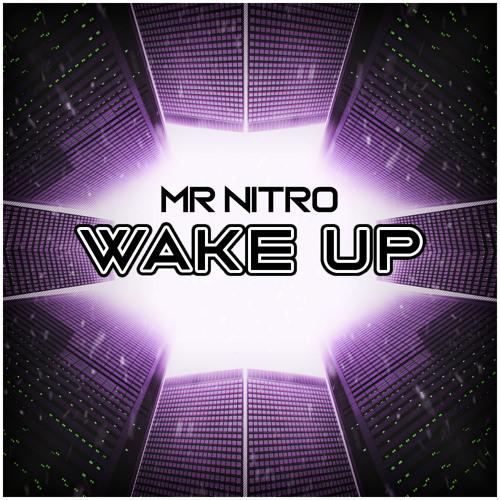 Mr Nitro - Wake Up (FREE DOWNLOAD) by Nitro DnB | Free Listening on