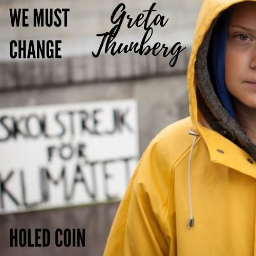 "Greta Thunberg ""We must change"" (Holed Coin)"