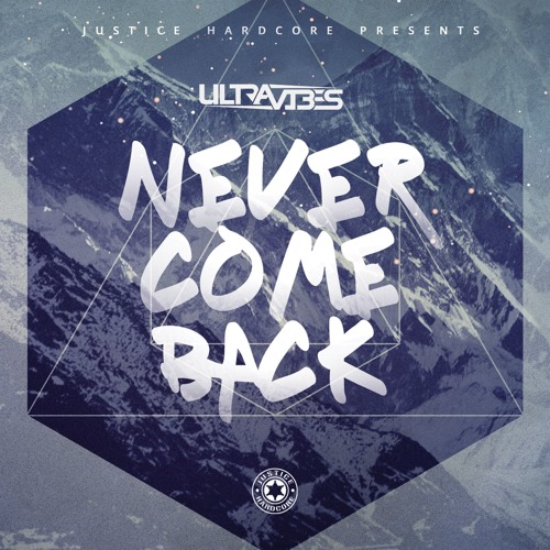 Ultravibes - Never Come Back ⚠️OUT NOW⚠️