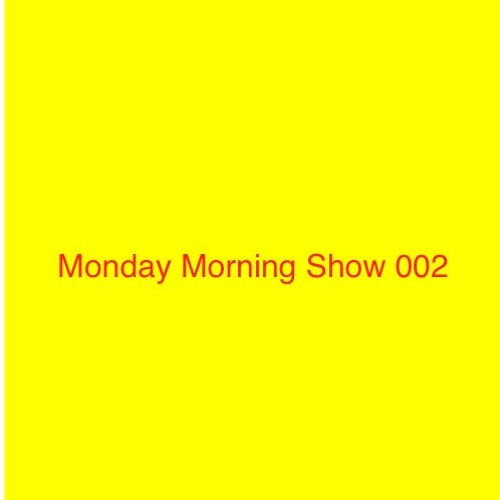 Monday Morning Show 002