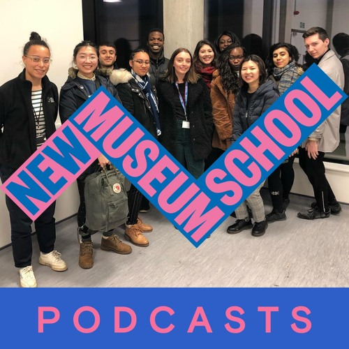 New Museum School Podcasts 2019