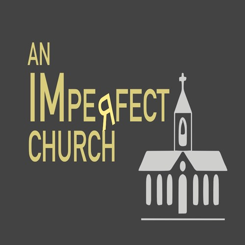 An Imperfect Church