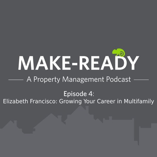Ep. 4 - Elizabeth Francisco: Growing Your Career In Property Management