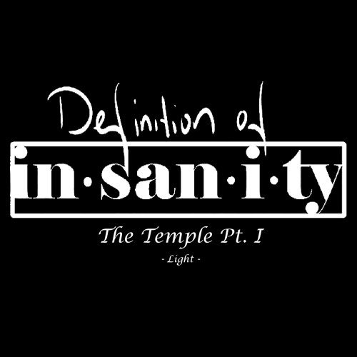 Definition Of Insanity - Temple Of Heroes