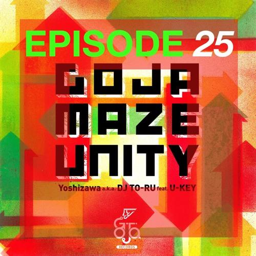 """Radio Endeavor Podcast #25 """"GOJAMAZE UNITY"""""""
