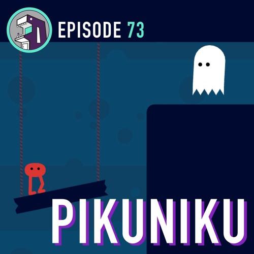 Episode 73 - Pikuniku